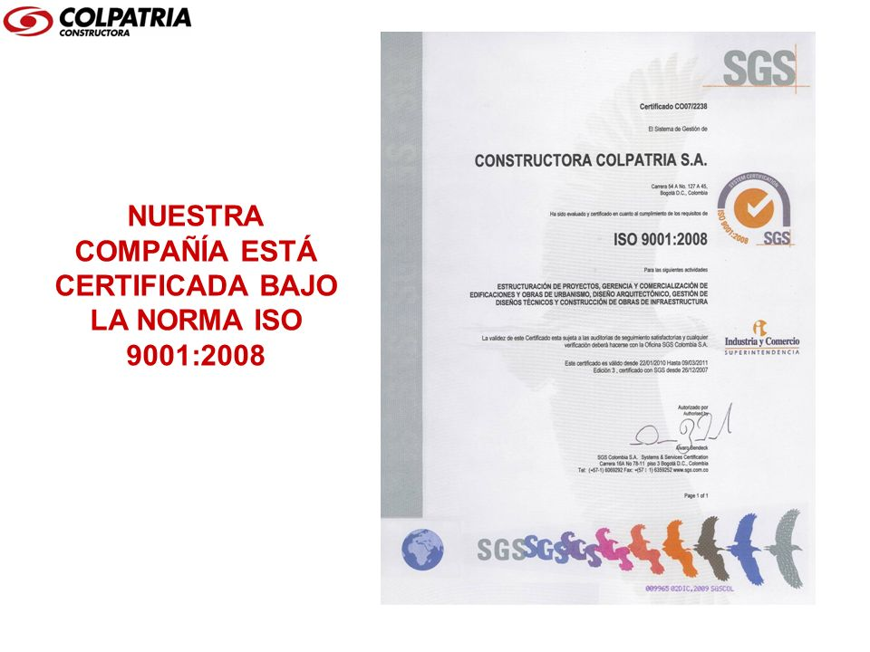 NUESTRA COMPAÑÍA ESTÁ CERTIFICADA BAJO LA NORMA ISO 9001:2008