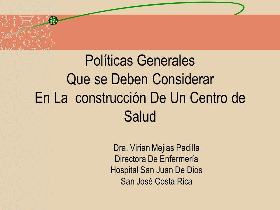 Políticas Generales Que se Deben Considerar En La construcción De Un Centro de Salud