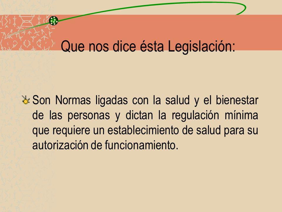 Que nos dice ésta Legislación: