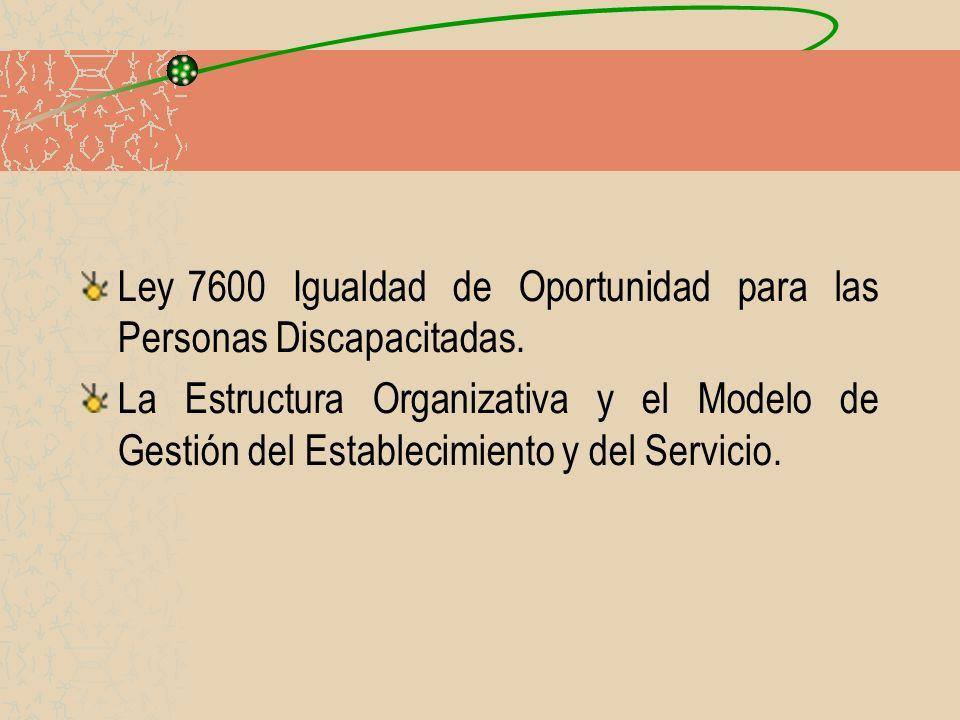 Ley 7600 Igualdad de Oportunidad para las Personas Discapacitadas.