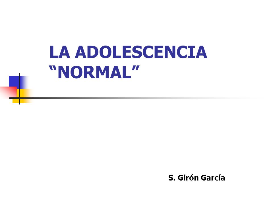 LA ADOLESCENCIA NORMAL