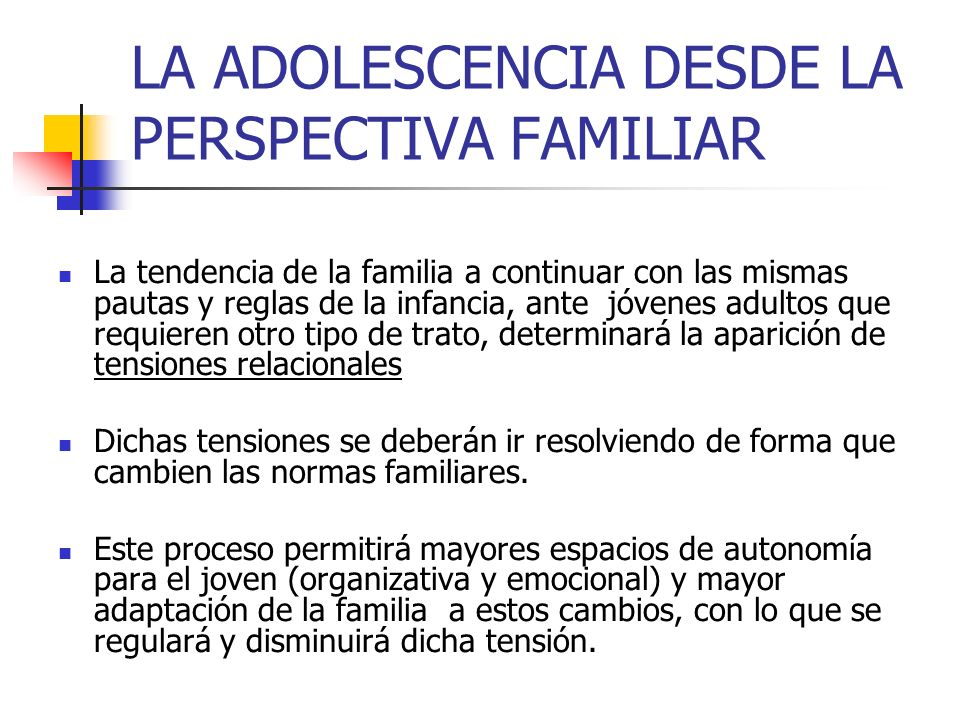 LA ADOLESCENCIA DESDE LA PERSPECTIVA FAMILIAR