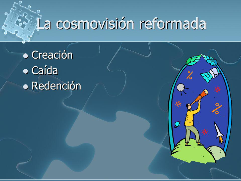 La cosmovisión reformada