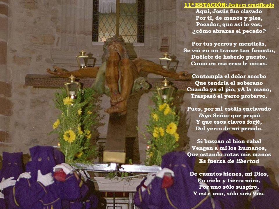 11ª ESTACIÓN: Jesús es crucificado Aquí, Jesús fue clavado