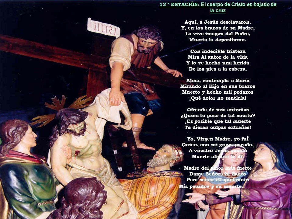 13 ª ESTACIÓN: El cuerpo de Cristo es bajado de la cruz