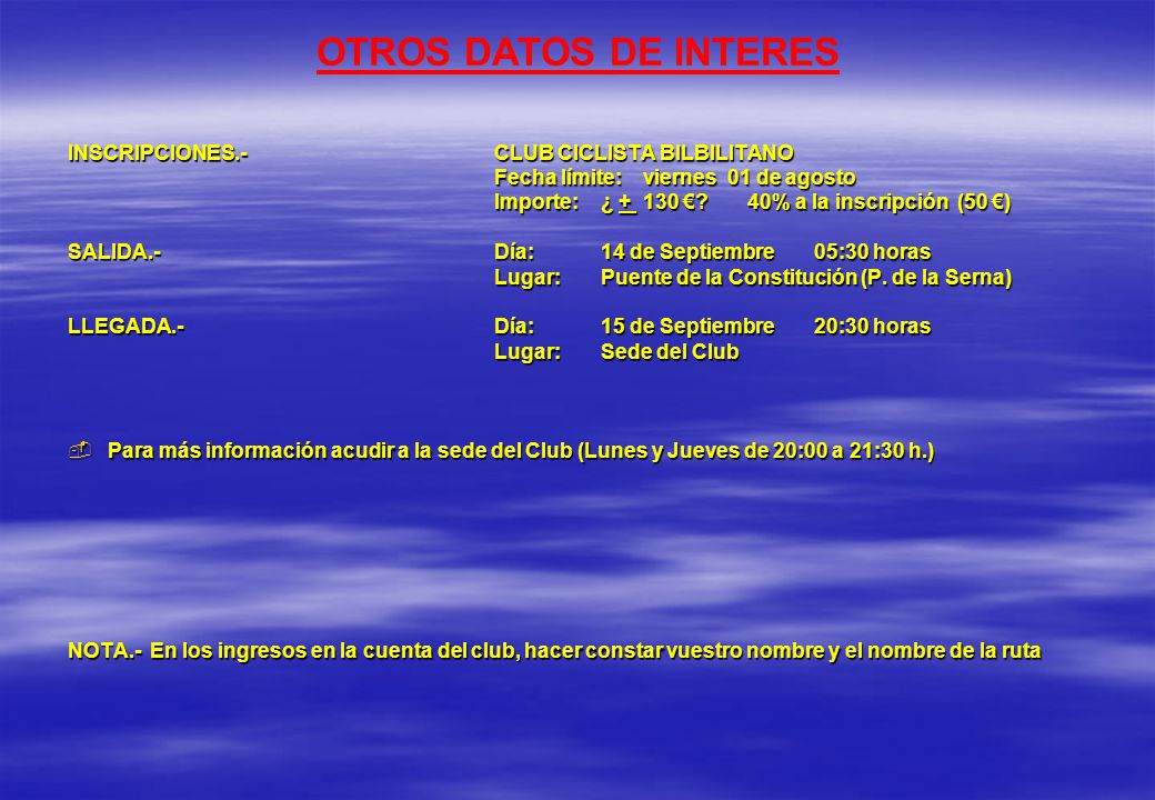 OTROS DATOS DE INTERES INSCRIPCIONES.- CLUB CICLISTA BILBILITANO