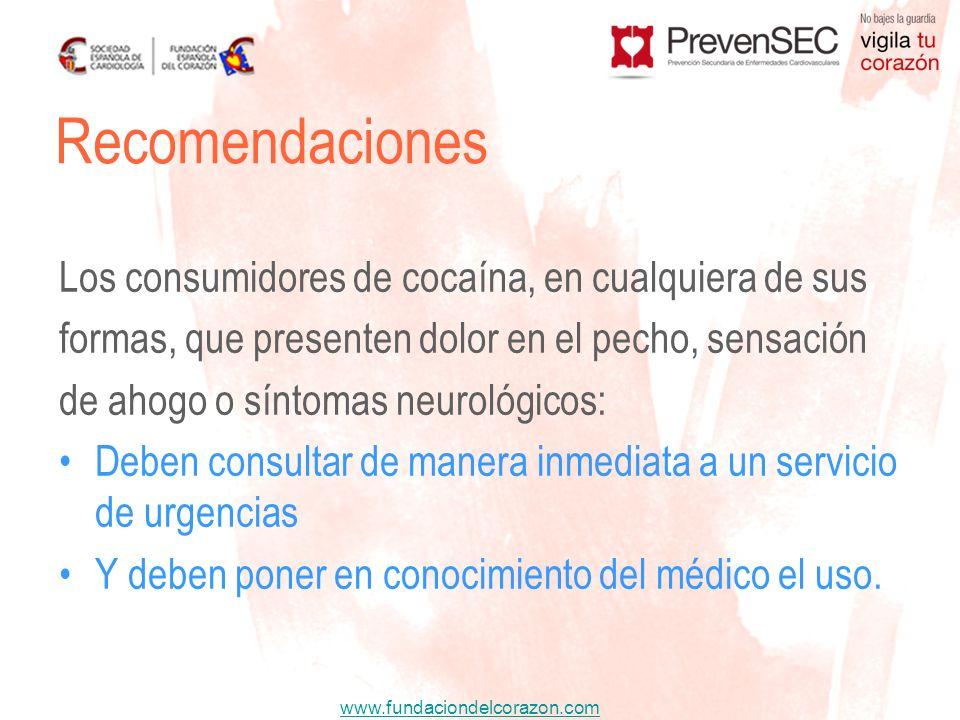 Recomendaciones Los consumidores de cocaína, en cualquiera de sus