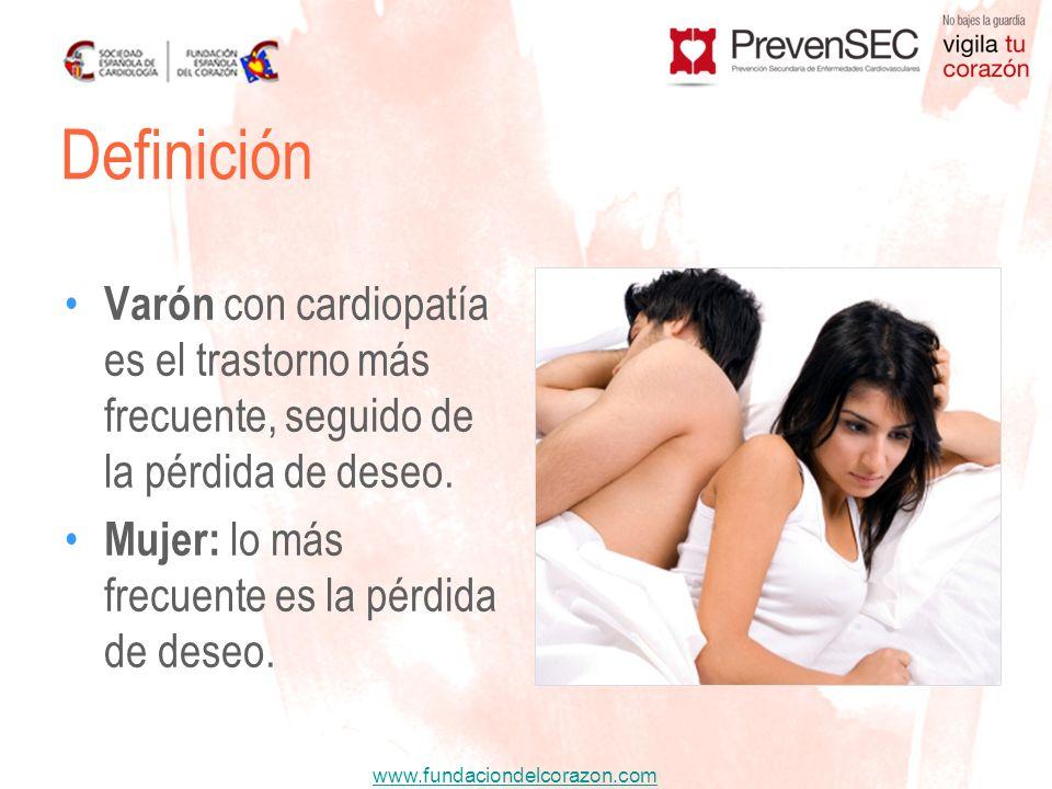 Definición Varón con cardiopatía es el trastorno más frecuente, seguido de la pérdida de deseo.