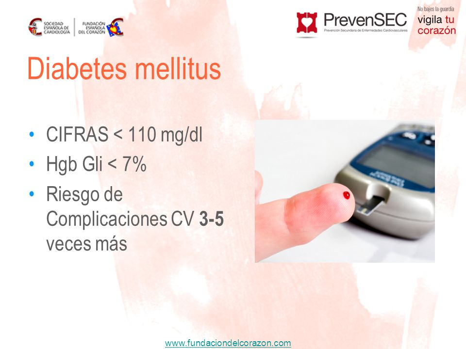 Diabetes mellitus CIFRAS < 110 mg/dl Hgb Gli < 7%