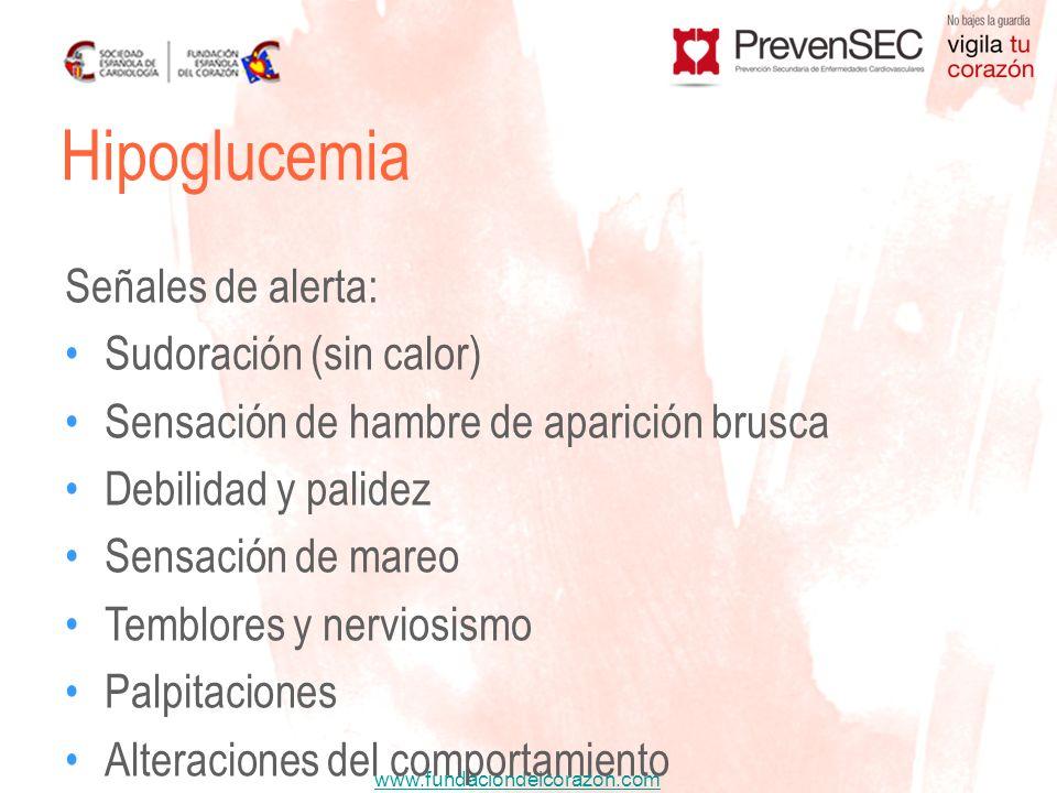 Hipoglucemia Señales de alerta: Sudoración (sin calor)
