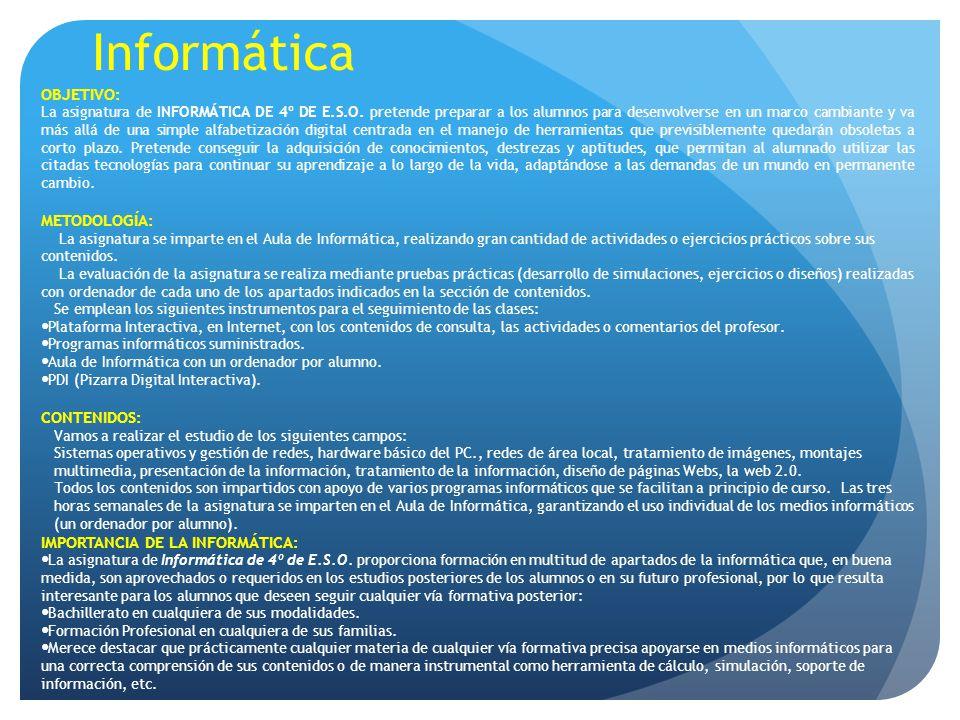 Informática OBJETIVO: METODOLOGÍA: CONTENIDOS: