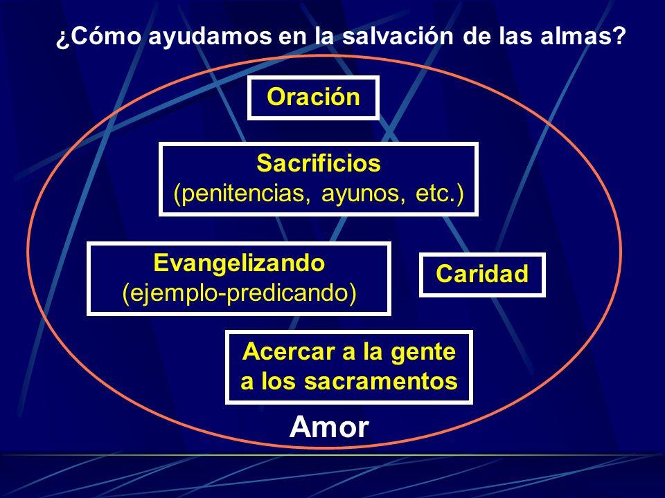 Amor ¿Cómo ayudamos en la salvación de las almas Oración Sacrificios