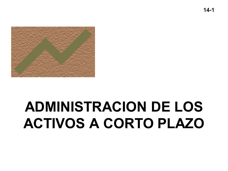 ADMINISTRACION DE LOS ACTIVOS A CORTO PLAZO