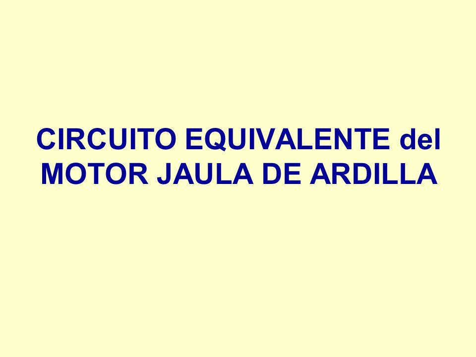 CIRCUITO EQUIVALENTE del MOTOR JAULA DE ARDILLA