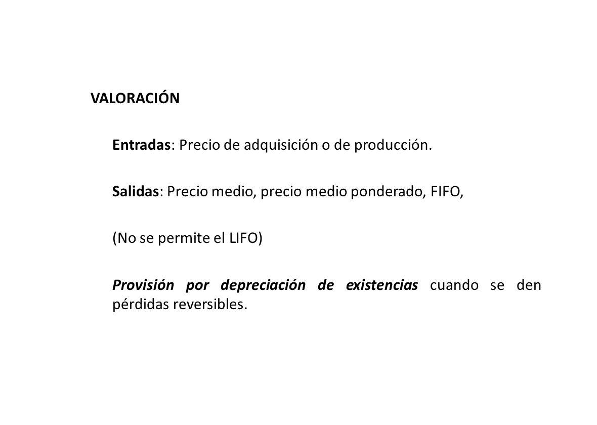 VALORACIÓN Entradas: Precio de adquisición o de producción