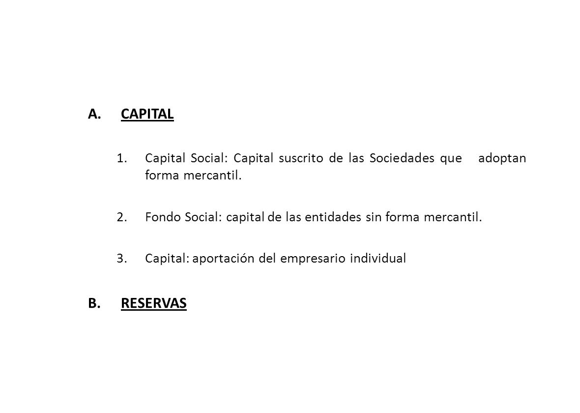 CAPITAL Capital Social: Capital suscrito de las Sociedades que adoptan forma mercantil.