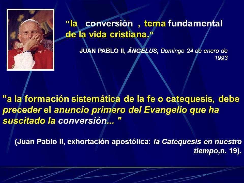 la «conversión», tema fundamental de la vida cristiana.