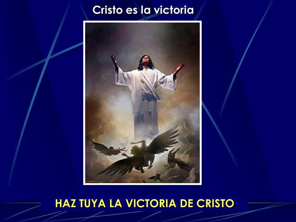 HAZ TUYA LA VICTORIA DE CRISTO