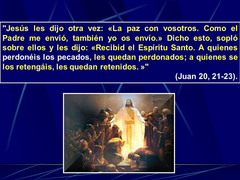 Jesús les dijo otra vez: «La paz con vosotros