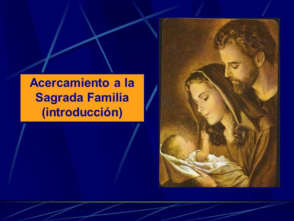 Acercamiento a la Sagrada Familia