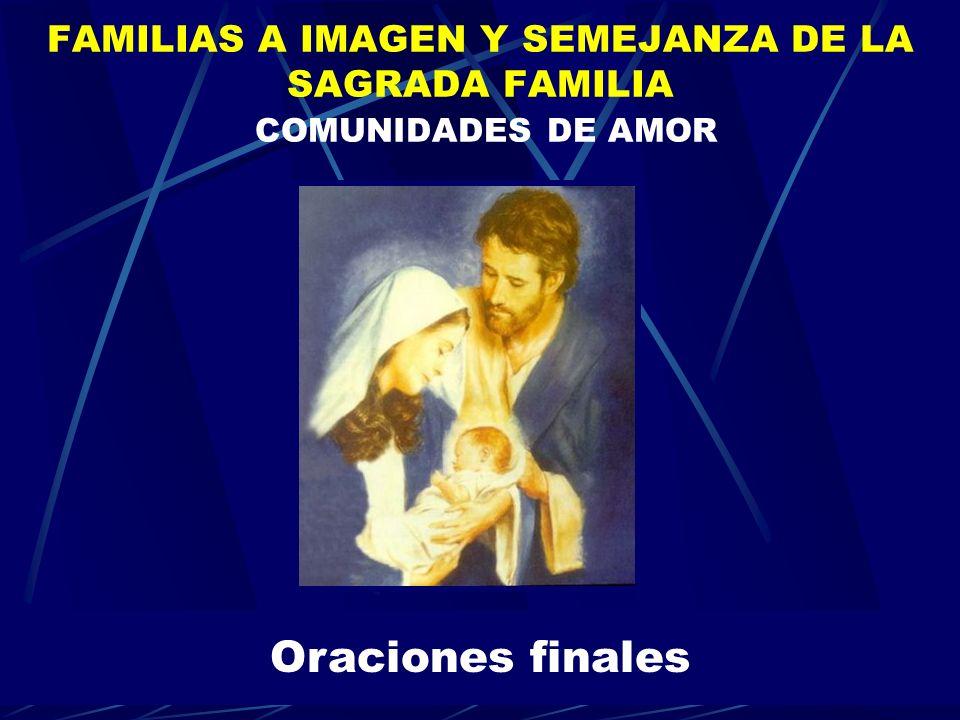 FAMILIAS A IMAGEN Y SEMEJANZA DE LA SAGRADA FAMILIA COMUNIDADES DE AMOR