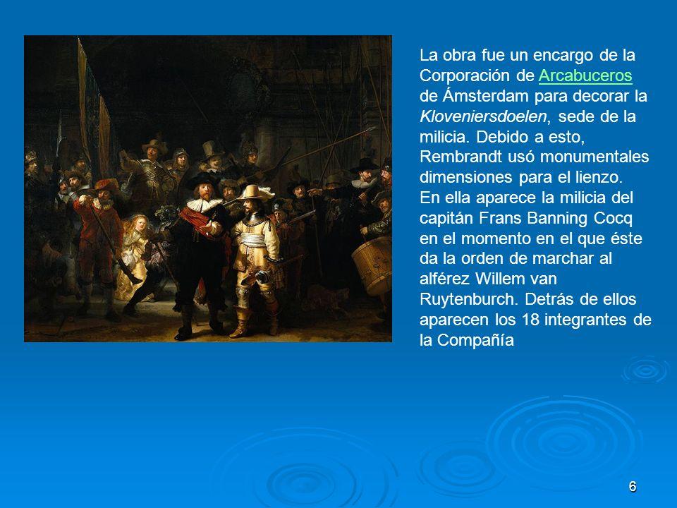 La obra fue un encargo de la Corporación de Arcabuceros de Ámsterdam para decorar la Kloveniersdoelen, sede de la milicia. Debido a esto, Rembrandt usó monumentales dimensiones para el lienzo.
