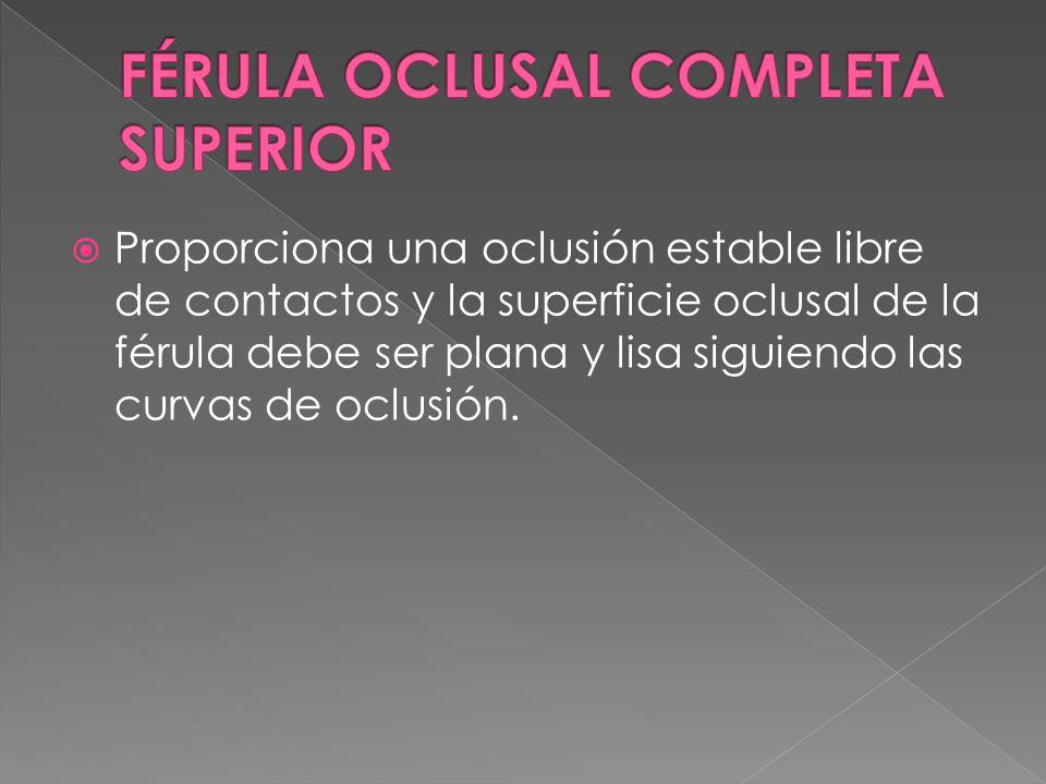 FÉRULA OCLUSAL COMPLETA SUPERIOR