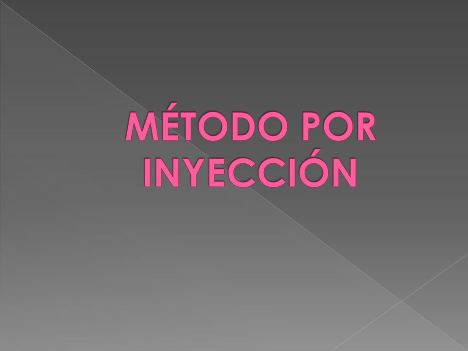 MÉTODO POR INYECCIÓN