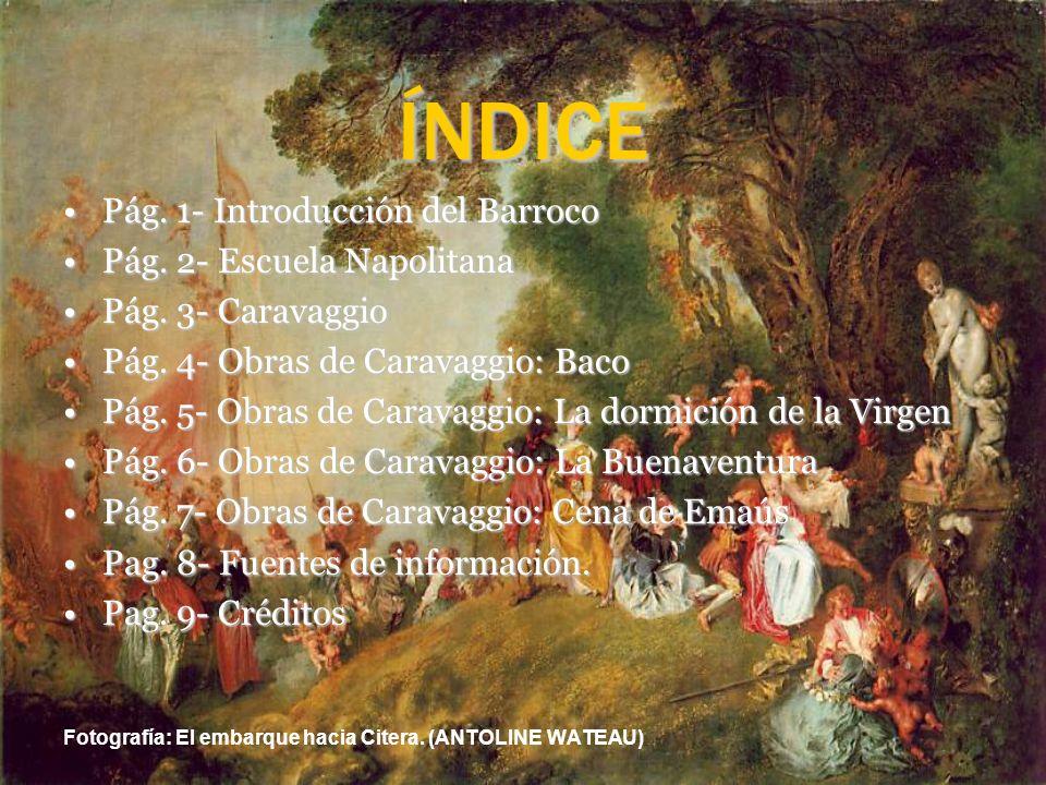 ÍNDICE Pág. 1- Introducción del Barroco Pág. 2- Escuela Napolitana