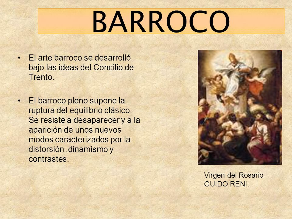BARROCO El arte barroco se desarrolló bajo las ideas del Concilio de Trento.