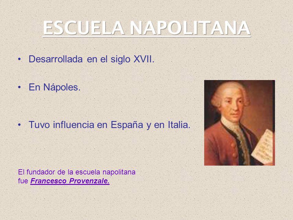 ESCUELA NAPOLITANA Desarrollada en el siglo XVII. En Nápoles.