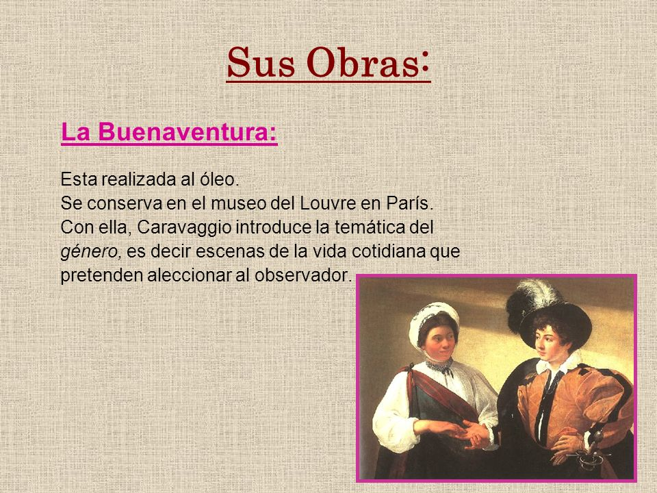 Sus Obras: La Buenaventura: Esta realizada al óleo.