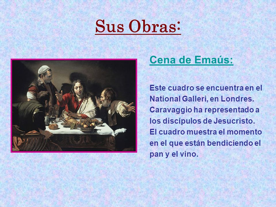 Sus Obras: Cena de Emaús: Este cuadro se encuentra en el