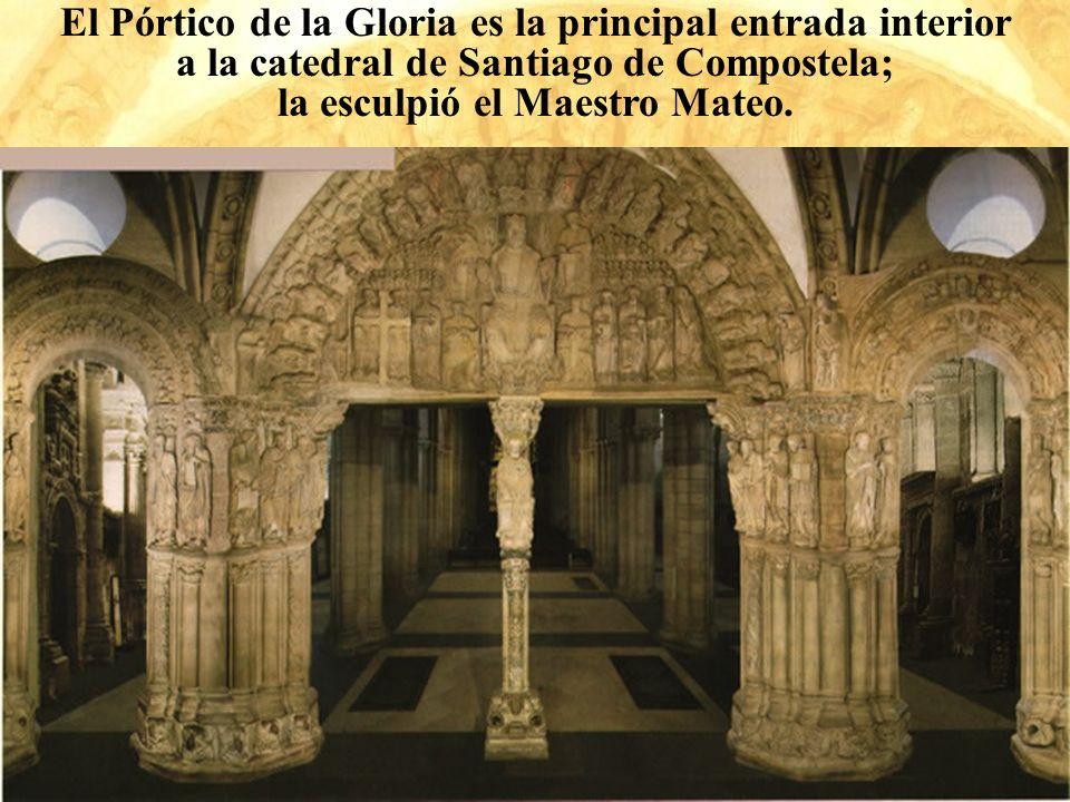 El Pórtico de la Gloria es la principal entrada interior
