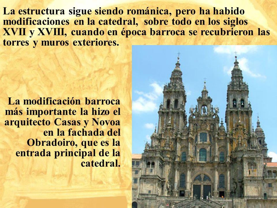 La estructura sigue siendo románica, pero ha habido modificaciones en la catedral, sobre todo en los siglos XVII y XVIII, cuando en época barroca se recubrieron las torres y muros exteriores.