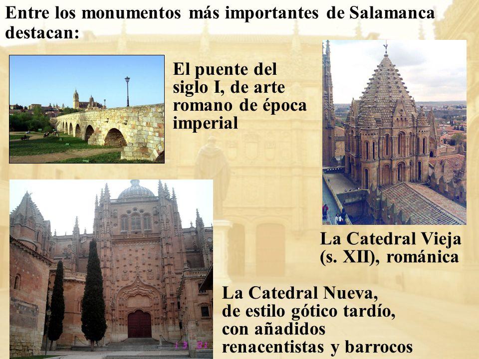 Entre los monumentos más importantes de Salamanca destacan: