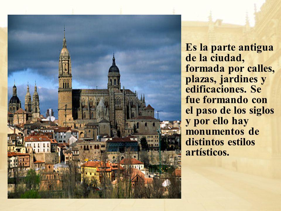 Es la parte antigua de la ciudad, formada por calles, plazas, jardines y edificaciones.