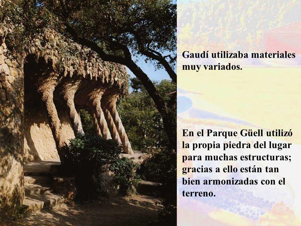 Gaudí utilizaba materiales muy variados.