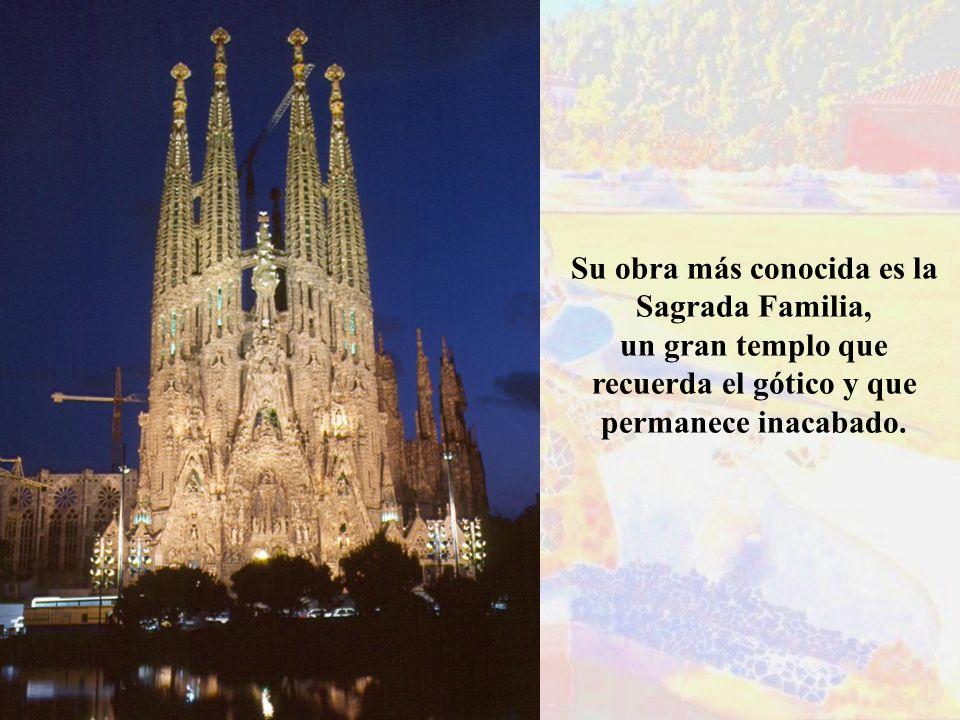 Su obra más conocida es la Sagrada Familia,