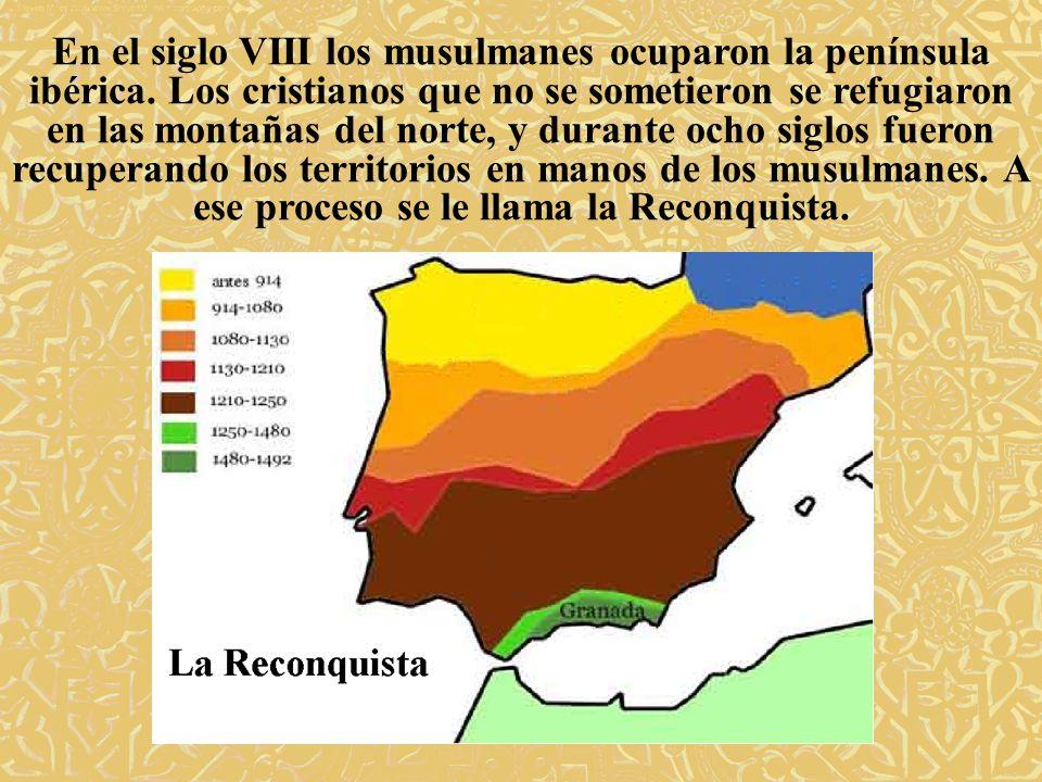 En el siglo VIII los musulmanes ocuparon la península ibérica