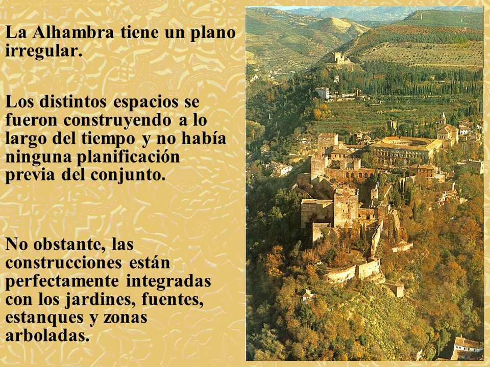 La Alhambra tiene un plano irregular.