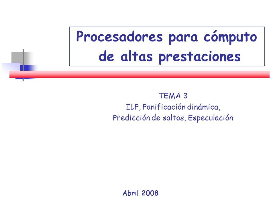 TEMA 3 ILP, Panificación dinámica, Predicción de saltos, Especulación