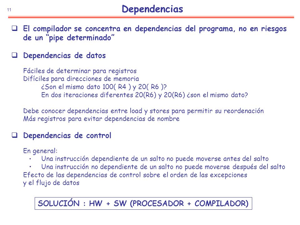 SOLUCIÓN : HW + SW (PROCESADOR + COMPILADOR)