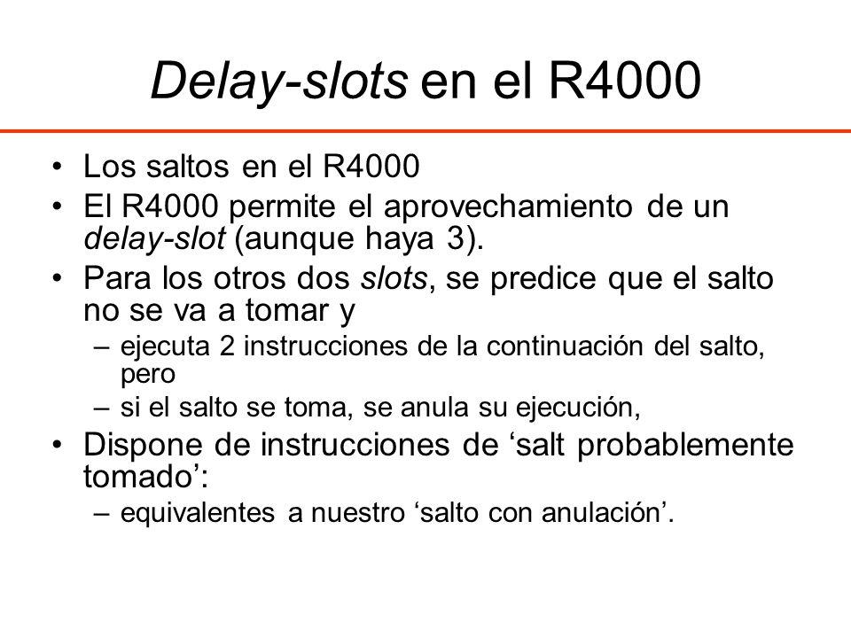 Delay-slots en el R4000 Los saltos en el R4000