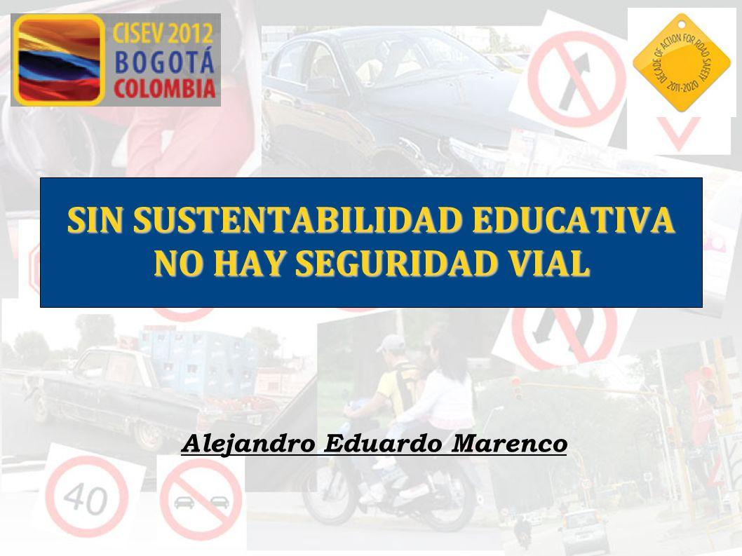 SIN SUSTENTABILIDAD EDUCATIVA NO HAY SEGURIDAD VIAL