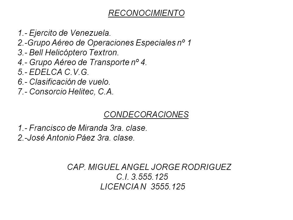 RECONOCIMIENTO 1.- Ejercito de Venezuela. 2.-Grupo Aéreo de Operaciones Especiales nº 1. 3.- Bell Helicóptero Textron.