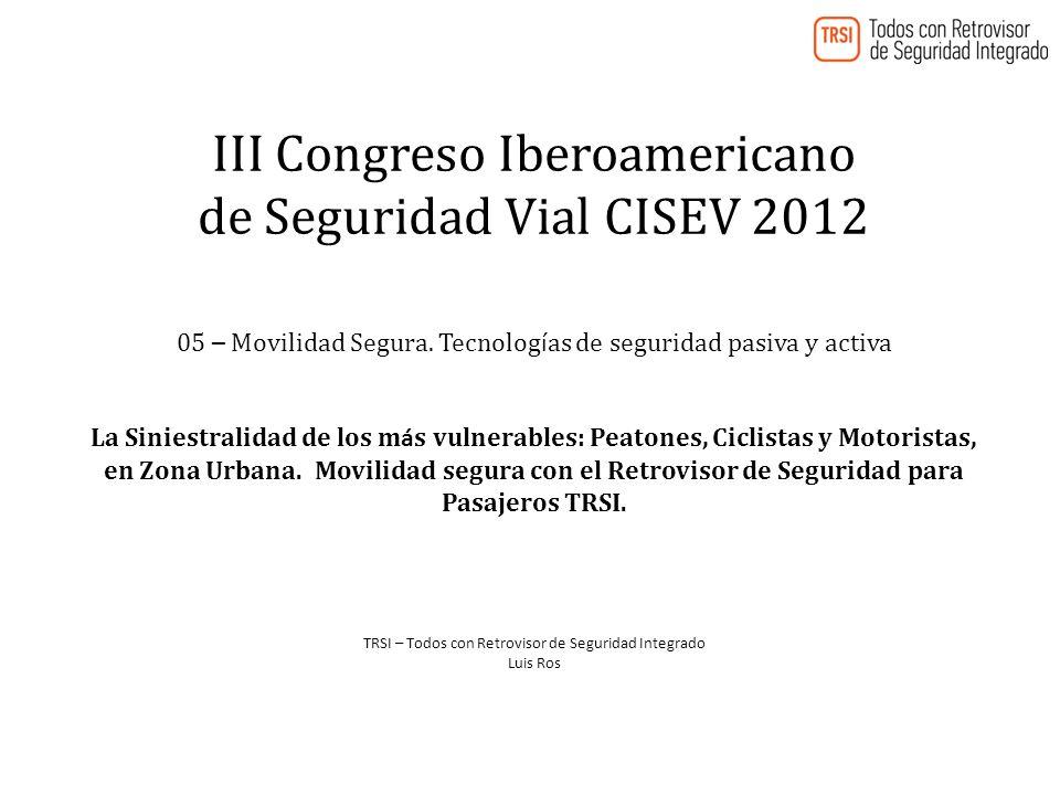III Congreso Iberoamericano de Seguridad Vial CISEV 2012