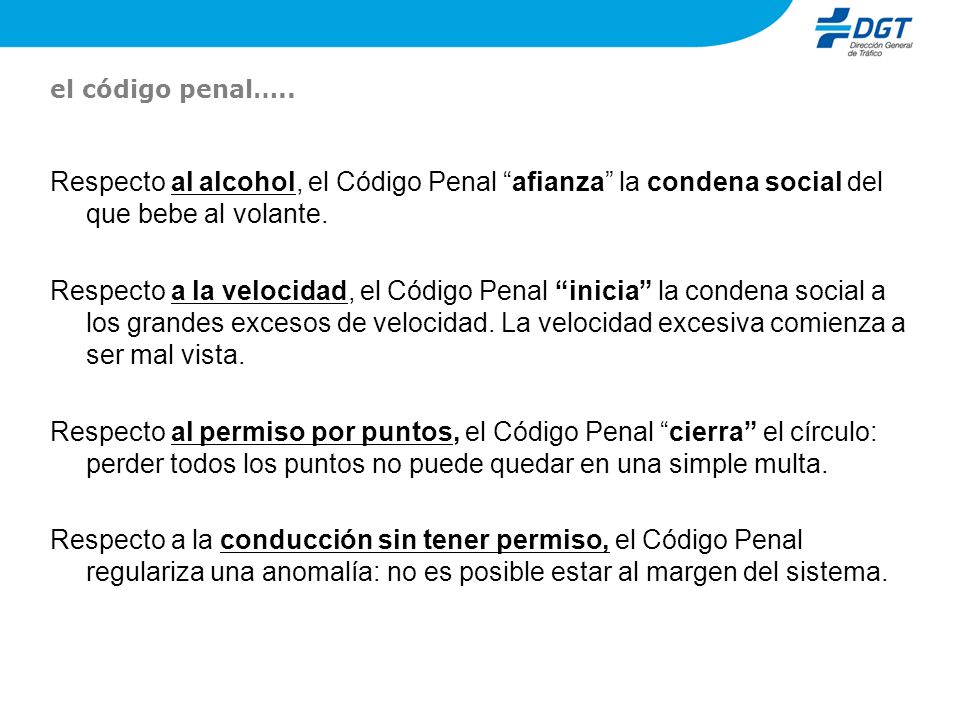 el código penal….. Respecto al alcohol, el Código Penal afianza la condena social del que bebe al volante.