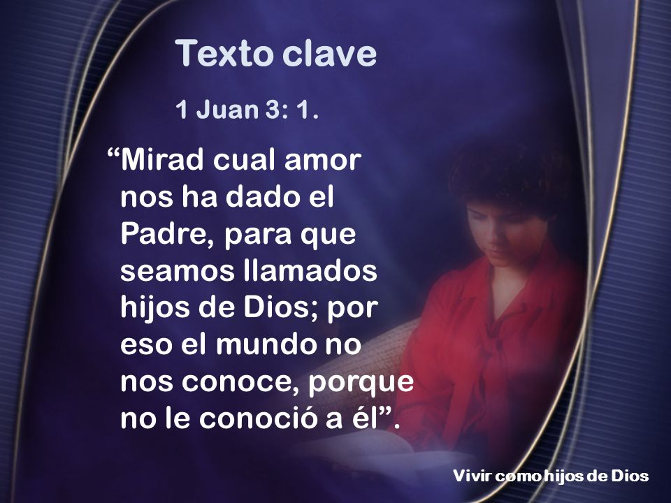 Texto clave1 Juan 3: 1.