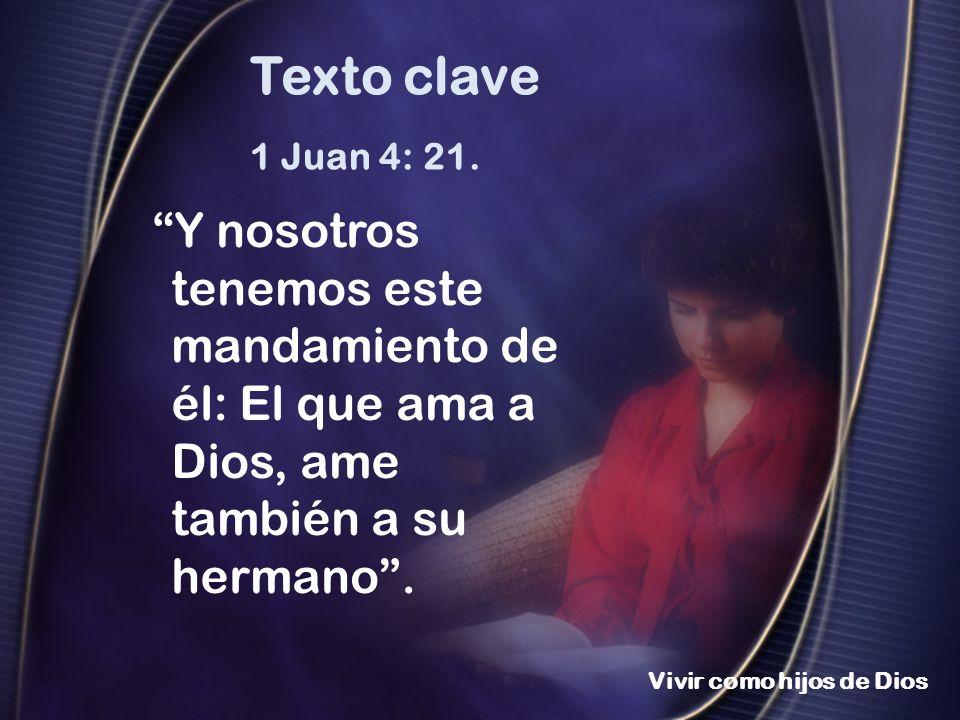 Texto clave 1 Juan 4: 21.